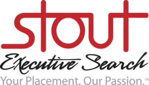 Stout Executive Search - Your Placement. Our Passion